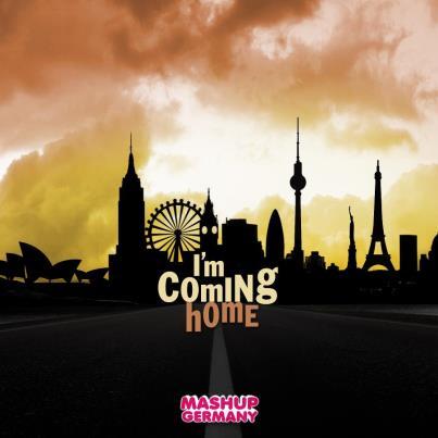 Mashup-Germany - I m coming  I Am Coming Home