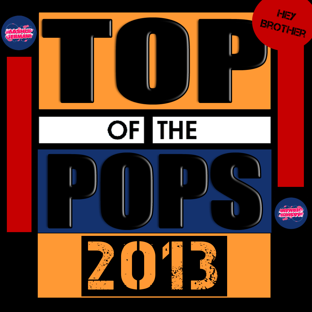 Mashup-Germany - Top of the Pops 2013 (Hey Brother) Cover